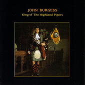 King Of The Highland Pipers by John Burgess