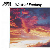 West Of Fantasy by Frank Fischer