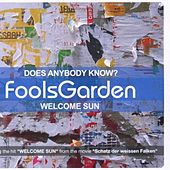 Does anybody know?/Welcome sun by Fools Garden