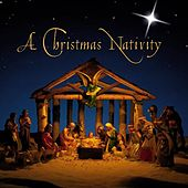 Play & Download A Christmas Nativity by Various Artists | Napster