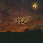Play & Download Vigil by Walt Wilkins | Napster