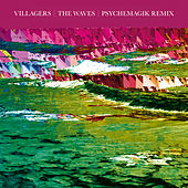 Play & Download The Waves (Psychemagik Remix) by Villagers | Napster