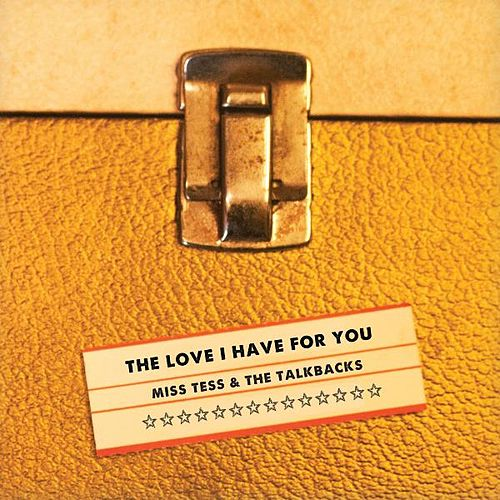 The Love I Have for You by Miss Tess