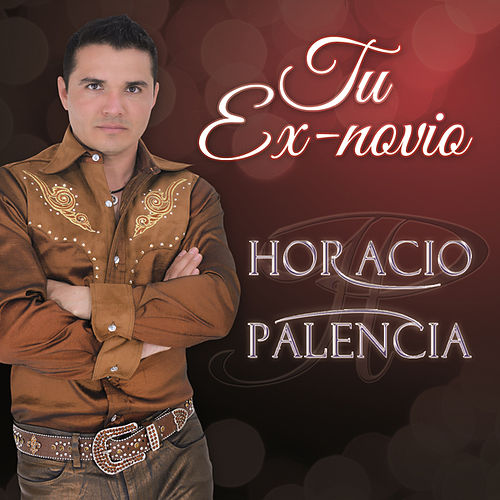 Play & Download Tu Ex-Novio by Horacio Palencia | Napster
