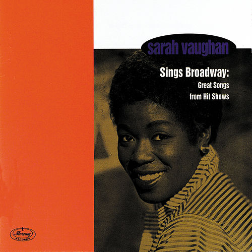 Play & Download Sarah Vaughan Sings Broadway: Great Songs From Hit Shows by Sarah Vaughan | Napster