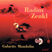 Play & Download Galactic Mandolin by Radim Zenkl | Napster