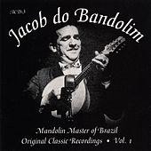 Play & Download Original Classic Recordings Vol. 1 by Jacob Do Bandolim | Napster