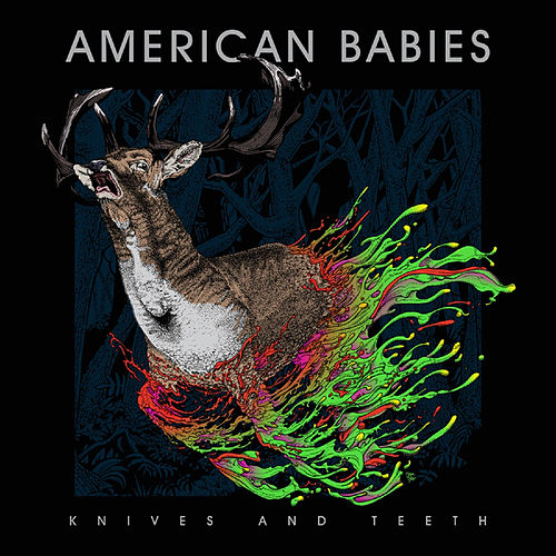 Play & Download Knives & Teeth by American Babies | Napster