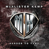 Harder to Tame by McAlister