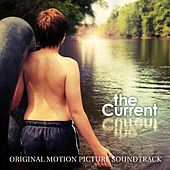 Play & Download The Current - Original Motion Picture Soundtrack by Various Artists | Napster