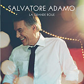 Play & Download La Grande Roue by Salvatore Adamo | Napster