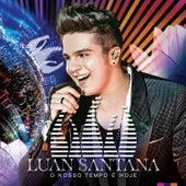 Play & Download O Nosso Tempo é Hoje (Ao Vivo) by Luan Santana | Napster