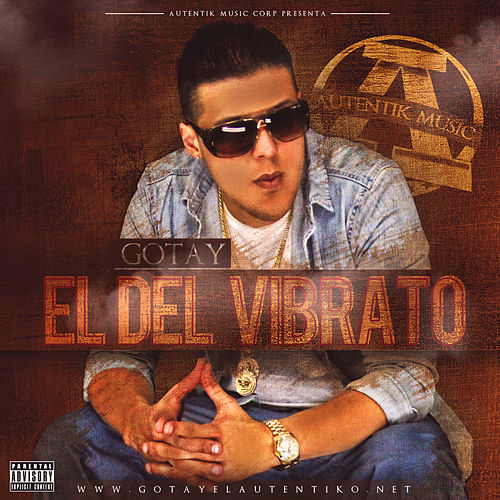 El Del Vibrato by Gotay 'El Autentiko'