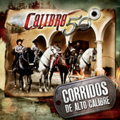 Play & Download Corridos De Alto Calibre by Calibre 50 | Napster