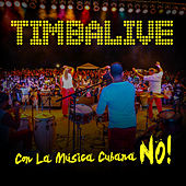Play & Download Con La Musica Cubana No! by Timbalive | Napster