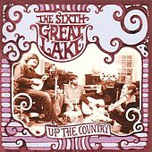 Play & Download Up The Country by The Sixth Great Lake | Napster