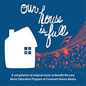 Our House Is Full by Various Artists