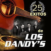 Play & Download 25 Exitos by Los Dandys | Napster