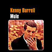 Play & Download Mule by Kenny Burrell | Napster