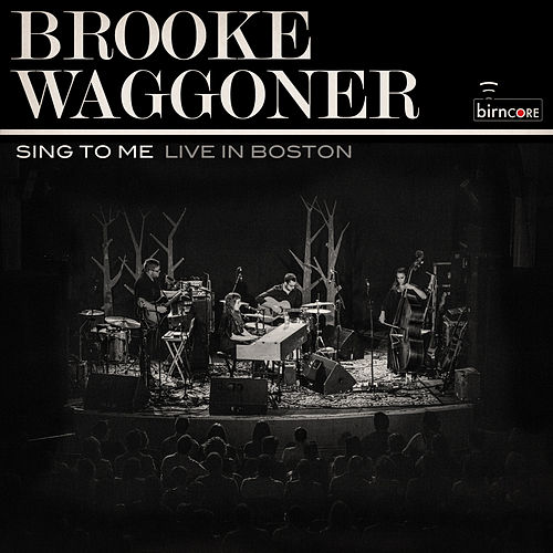 Sing to Me (Live in Boston) by Brooke Waggoner