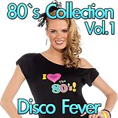 Play & Download Disco 80's Collection, Vol. 1 by Disco Fever | Napster