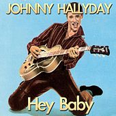 Play & Download Hey Baby by Johnny Hallyday | Napster