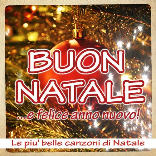 Play & Download Buon Natale... e Felice Anno Nuovo (Le piu' belle canzoni di Natale) by Italian Babies | Napster