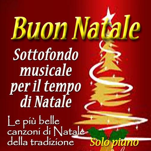 Play & Download Buon Natale: sottofondo musicale per il tempo di Natale (Le più belle canzoni di Natale della tradizione solo piano) by Jean Louis Prima | Napster