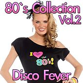 Play & Download Disco 80's Collection, Vol. 2 by Disco Fever | Napster