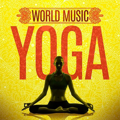 Play & Download World Music Yoga by Various Artists | Napster