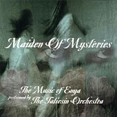 Play & Download Maiden of Mysteries: Music of Enya by The Taliesin Orchestra | Napster