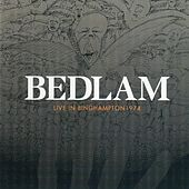 Live In Binghampton 1974 by Bedlam (90's)