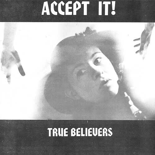 Play & Download Accept It! by True Believers | Napster