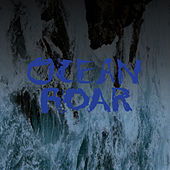 Play & Download Ocean Roar by Mount Eerie | Napster