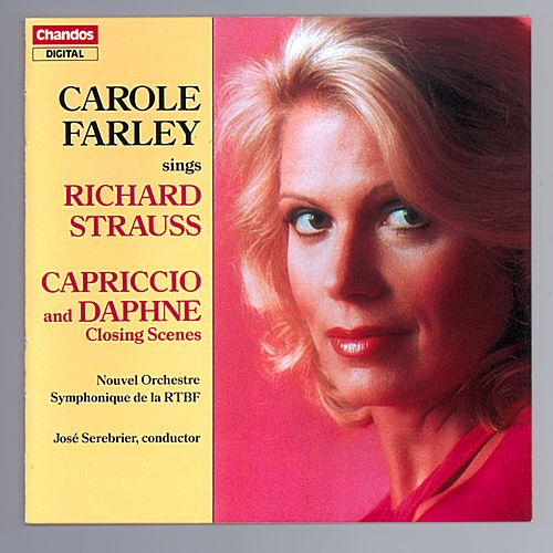 Play & Download Carole Farley Sings Richard Strauss: Capriccio and Daphne Closing Scenes by Carole Farley | Napster