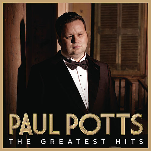 Play & Download Greatest Hits by Paul Potts | Napster