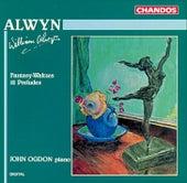 Play & Download Alwyn: Fantasy-Waltzes - 12 Preludes by John Ogdon | Napster
