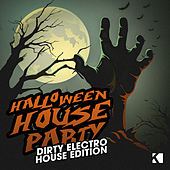 Play & Download Halloween House Party - Dirty Electro House Edition by Various Artists | Napster