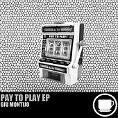Play & Download Pay To Play - Single by Giu Montijo | Napster