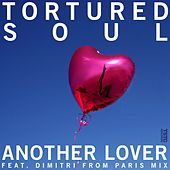 Another Lover (Remixes) by Tortured Soul
