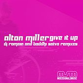Play & Download Give It Up by Alton Miller | Napster