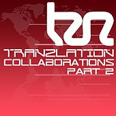 Tranzlation Collaborations Part 2 - EP by Various Artists