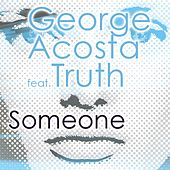 Someone (feat. Truth) by George Acosta