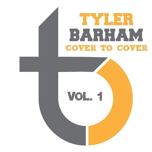 Play & Download Cover to Cover, Vol. 1 by Tyler Barham | Napster