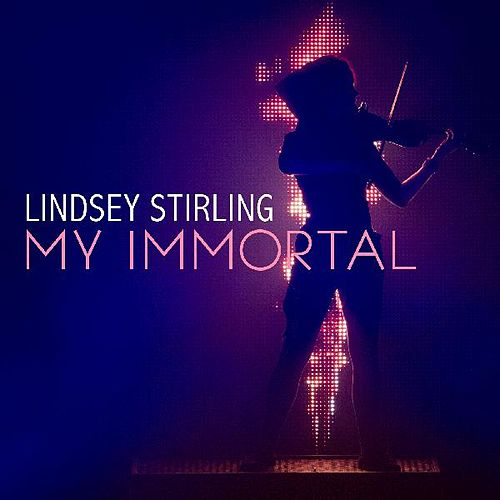 My Immortal by Lindsey Stirling
