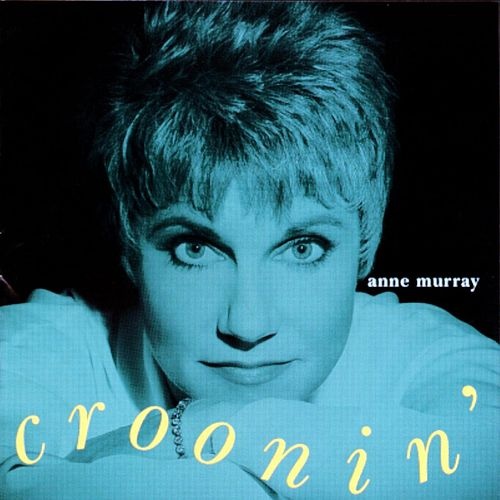 Croonin' by Anne Murray