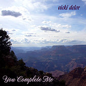 Play & Download You Complete Me by Vicki DeLor | Napster