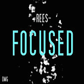 Focused by Rees