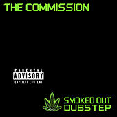 Smoked Out Dubstep by The Commission