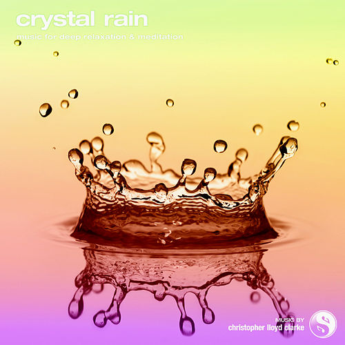 Play & Download Crystal Rain by Christopher Lloyd Clarke | Napster